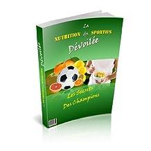 La Nutrition des Sportifs Dévoilée – Les Secrets des Champions (French Edition)