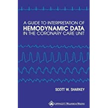 A Guide to Interpretation of Hemodynamic Data in the Coronary Care Unit