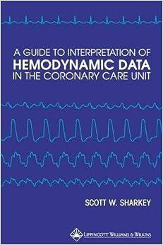 A Guide To Interpretation Of Hemodynamic Data In The Coronary Care Unit por Sharkey