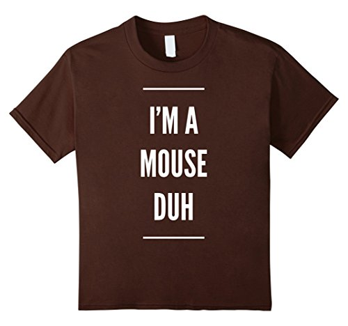 Kids I'm A Mouse Duh Easy Halloween Costume T-Shirt 8 Brown