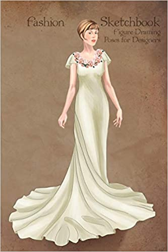Buy Fashion Sketchbook Figure Drawing Poses For Designers Fashion Sketch Templates With 1930 Vintage Style Wedding Dress Illustration Book Online At Low Prices In India Fashion Sketchbook Figure Drawing Poses For