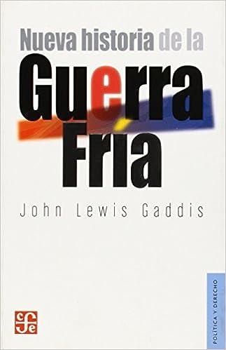 Nueva Historia de la Guerra Fria = Cold War a New History (Seccion de Obras de Politica y Derecho) by John Lewis Gaddis (2011-04-30)