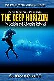 The Deep Horizon Sealab I, Sealab II, and Submarine Retrieval