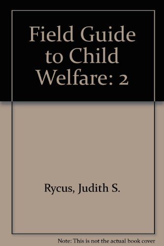 Field Guide to Child Welfare