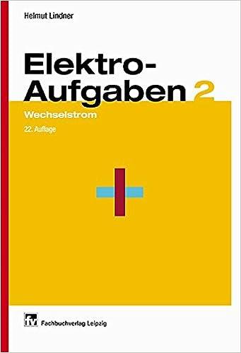 Elektroaufgaben, Bd.2, Wechselstrom: Amazon.de: Helmut Lindner: Bücher