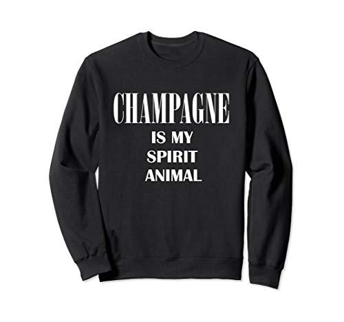 (Funny Wine Lover Champagne Is My Spirit Animal Sweatshirt)