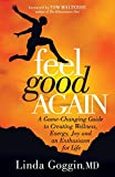 Product review for Feel Good Again: A Game-Changing Guide to Creating Wellness, Energy, Joy and an  Enthusiasm for Life