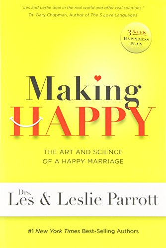 Making Happy: The Art and Science of a Happy Marriage by Worthy Pub