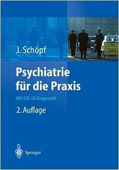 Psychiatrie für die Praxis: Mit ICD-10-Diagnostik