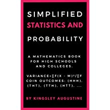 Simplified Statistics and Probability: A Mathematics Book for High Schools and Colleges