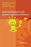 Informatikunterricht planen und durchführen (eXamen.press)
