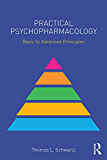Practical Psychopharmacology: Basic to Advanced Principles (Clinical Topics in Psychology and Psychiatry)