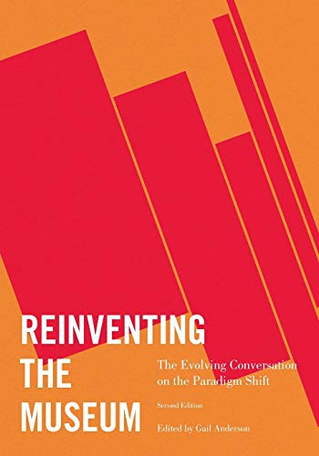 - Reinventing the Museum: The Evolving Conversation on the Paradigm Shift, 2nd Edition