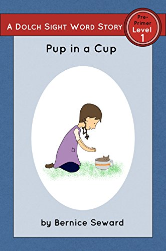 Pup in a Cup: Dolch Pre-Primer, Level 1 (Dolch Pre-Primer Sight Word Stories Book 5)