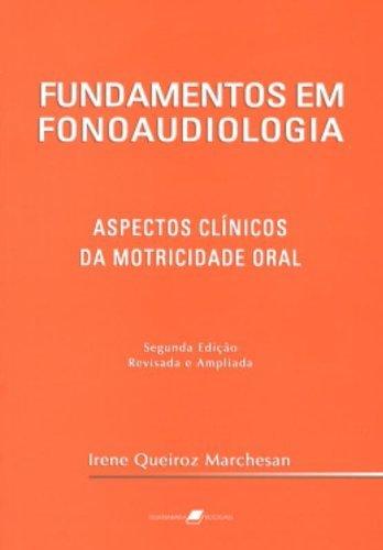 Fundamentos em fonoaudiologia: Aspectos clínicos da motricidade oral