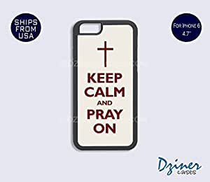 iPhone 6 Case - 4.7 inch model - Keep Calm Pray On iPhone Cover