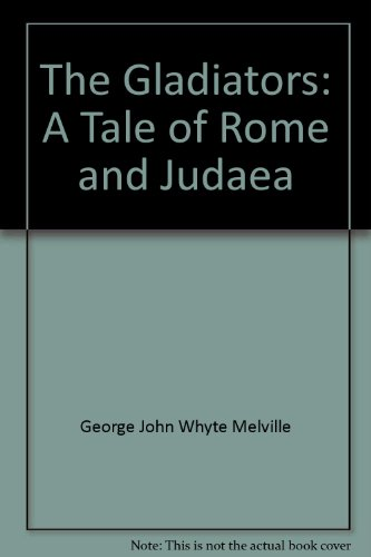 The Gladiators: A Tale of Rome and Judaea
