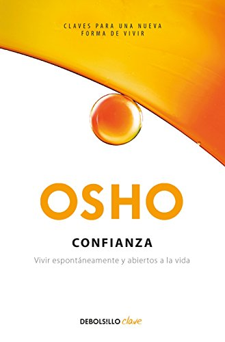Confianza: Vivir espontaneamente y abiertos a la vida / Trust Living Spontaneously and Open to Life  [Osho] (Tapa Blanda)