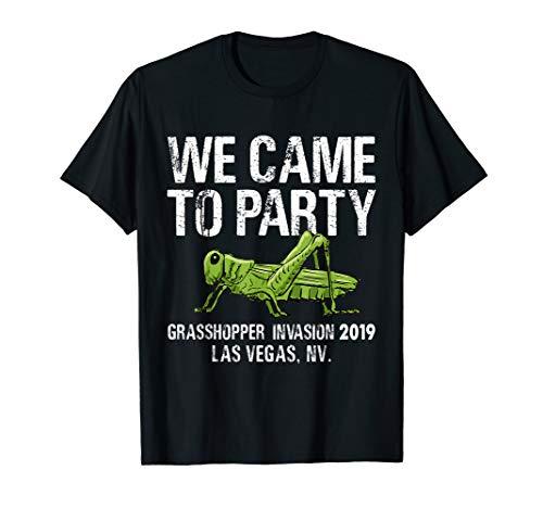 Las Vegas Grasshopper Invasion 2019 We Came To Party Shirt