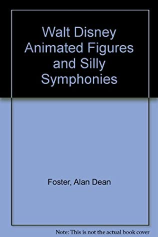 book cover of Walt Disney Animated Figures and Silly Symphonies