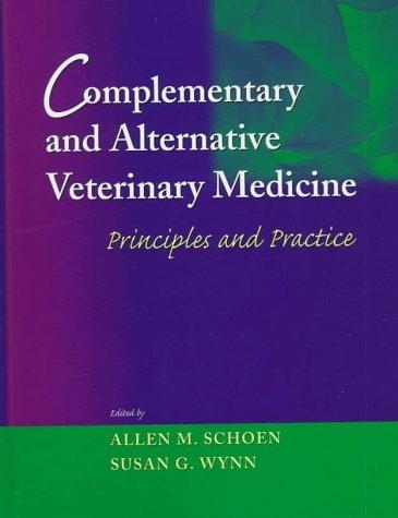 Complementary and Alternative Veterinary Medicine: Principles and Practice by Allen M. Schoen DVM MS (1998-01-15)