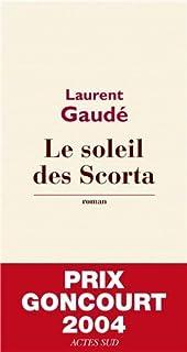 Le soleil des Scorta, Gaudé, Laurent