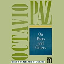On Poets and Others Audiobook by Octavio Paz Narrated by Paul Michael Garcia