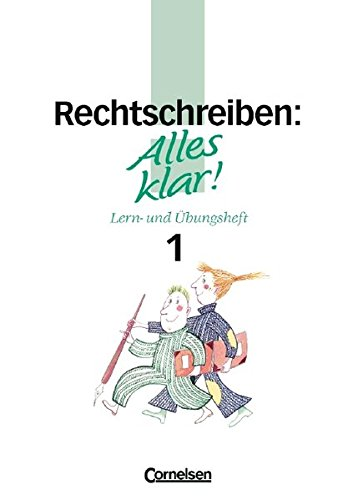 Alles klar! - Deutsch - Sekundarstufe I: Alles klar!, Sekundarstufe I, neue Rechtschreibung, Rechtschreiben