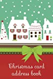 Christmas card address book: An address book and tracker for the Christmas cards you send and receive - Snow town cover (Christmas notebooks)