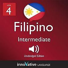 Learn Filipino - Level 4: Intermediate Filipino: Volume 1: Lessons 1-25 Speech by  Innovative Language Learning LLC Narrated by  FilipinoPod101.com