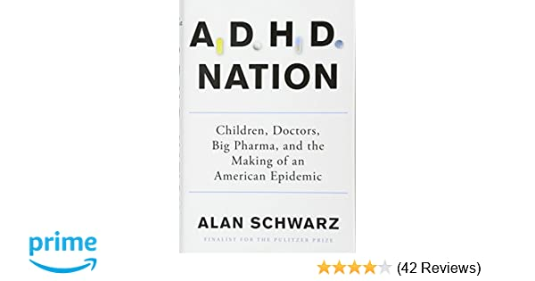 The Debate Continues Adhd Serious >> Adhd Nation Children Doctors Big Pharma And The Making