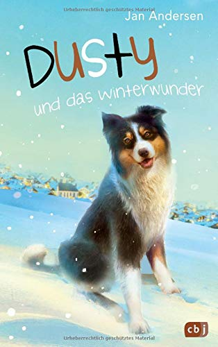 Dusty und das Winterwunder (Die Dusty-Reihe, Band 4) Gebundenes Buch – 1. Oktober 2018 Jan Andersen cbj 3570175561 Abenteuer / Kinderliteratur