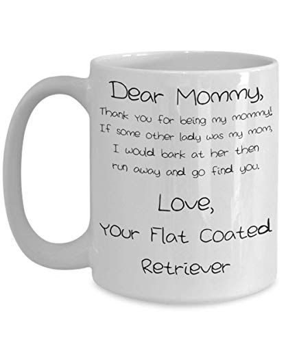Mother's Day Flat Coated Retriever Mug - White 11oz 15oz Ceramic Tea Coffee Cup - Perfect For Travel And ()