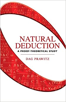 Book Natural Deduction: A Proof-Theoretical Study (Dover Books on Mathematics)