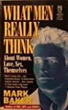 What Men Really Think, Mark Baker, 0671795929