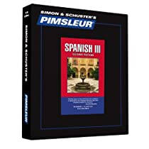 Pimsleur Spanish Level 3 CD: Learn to Speak and Understand Latin American Spanish with Pimsleur Language Programs (Comprehensive)
