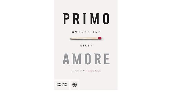Primo amore (Italian Edition) eBook: Gwendoline Riley, Tommaso ...