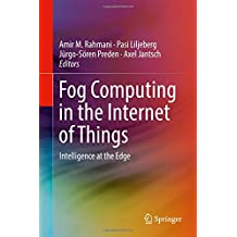 Fog Computing in the Internet of Things: Intelligence at the Edge