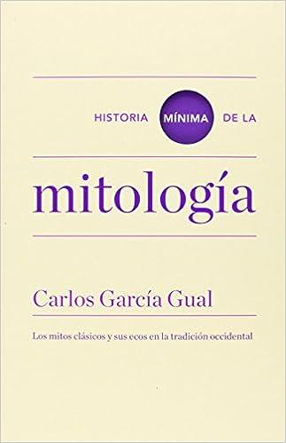 Historia Mínima De La Mitología (Historias mínimas): Amazon.es ...