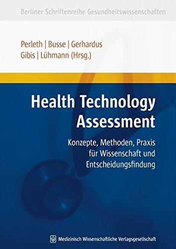 Health Technology Assessment: Konzepte, Methoden, Praxis für Wissenschaft und Entscheidungsfindung (Berliner Schriftenreihe Gesundheitswissenschaften)