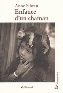 Enfance d'un chaman : roman