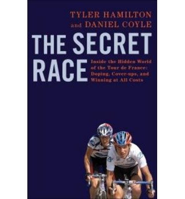 Download The Secret Race: Inside the Hidden World of the Tour De France: Doping, Cover-ups, and Winning at All Costs (Bantam books) (Paperback) - Common pdf epub