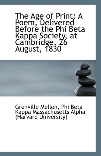 Download The Age of Print: A Poem, Delivered Before the Phi Beta Kappa Society, at Cambridge, 26 August, 1830 pdf epub
