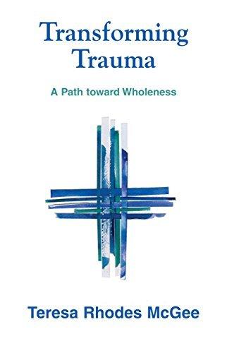 Transforming Trauma: A Path Toward Wholeness ebook