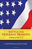 Battle for Veterans' Benefits, K. David Monahan And Alex Connolly, 1453576517