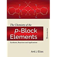 The Chemistry of the p-Block Elements  - Syntheses, Reactions and Applications