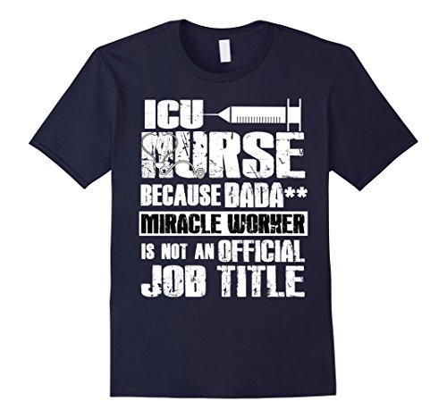 Mens ICU Nurse Is Not An Official Job Title T Shirt, ICU T Shirt Large Navy
