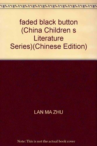 faded black button (China Children s Literature (Faded Chino)