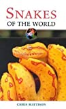img - for Snakes of the World (Of the World Series) by Christopher Mattison (2003-04-01) book / textbook / text book