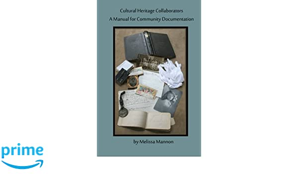 Cultural Heritage Collaborators: A Manual for Community Documentation